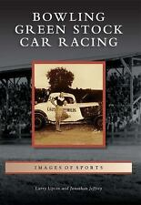 BOWLING GREEN STOCK CAR RACING - NEW PAPERBACK BOOK