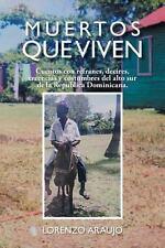 Muertos Que Viven : Cuentos con Refranes, Decires, Creencias y Costumbres Del...