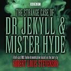 The Strange Case of Dr Jekyll & Mr Hyde: BBC Radio 4 Full-Cast Dramatisation by Robert Louis Stevenson (CD-Audio, 2016)