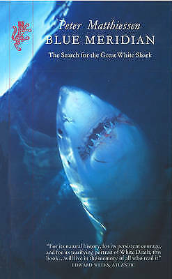 Blue Meridian: Search for the Great White Shark by Peter Matthiessen...