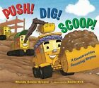 Push! Dig! Scoop!: A Construction Counting Rhyme by Rhonda Gowler Greene (Hardback, 2016)