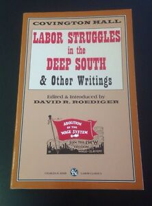 Labor-Struggles-in-the-Deep-South-and-Other-Writings-by-Covington-Hall-and