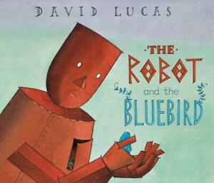 The-Robot-and-the-Bluebird-by-Lucas-David-NEW-Book-FREE-amp-Fast-Delivery-Pap
