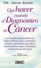 Que Hacer Cuando El Diagnostico Es Cancer: UN Manual De Enfoque Holist-ExLibrary