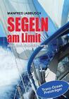 Segeln Am Limit von Manfred Jabbusch (2013, Taschenbuch)