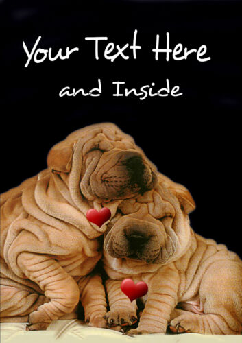 PERSONALISED SHAR PEI DOG ENGAGEMENT ANNIVERSARY BIRTHDAY etc CARD Illus insert