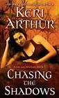 Chasing the Shadows von Keri Arthur (2013, Taschenbuch)
