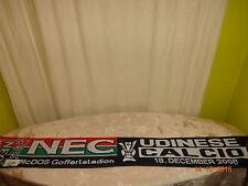 "Udinese Calcio/NEC Nijmegen Europa Pokal Fan Schal ""18.DECEMBER 2008"" TOP"