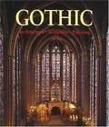 Art and Architecture: Gothic : Architecture, Sculpture and Painting by Rolf Toman (1998, Hardcover)
