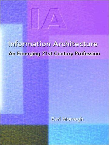 Information Architecture : An Emerging 21st Century Profession-ExLibrary