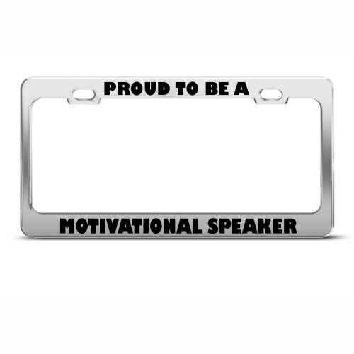 PROUD TO BE A MOTIVATIONAL SPEAKER CAREER PROFESSION License Plate Frame Holder