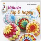 Häkeln hip & happy von Marinke Slump (2016, Taschenbuch)