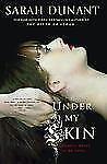 Under My Skin by Sarah Dunant (2004, Paperback)