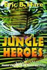 Jungle Heroes and Other Stories by Eric B Hare (Hardback, 2005)