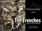 Postcards from the Trenches: Images from the First World War by The Bodleian Library (Hardback, 2008)