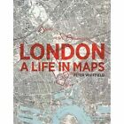 London: A Life in Maps by Peter Whitfield (Paperback, 2017)
