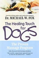 Healing Touch For Dogs: The Proven Massage Program By Michael W. Fox, (paperback on sale