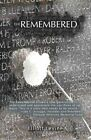 The Remembered by Elliott Levine 9780595460601 Paperback 2007