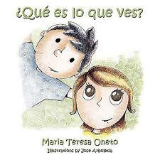 +Qut Es lo Que Ves? by Maria Teresa Oneto (2009, Paperback)