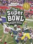 The Super Bowl: All about Pro Football's Biggest Event by Hans Hetrick (Paperback / softback, 2012)
