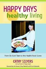 Happy Days Healthy Living: From Sit-Com Teen to the Health-Food Scene-ExLibrary