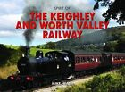 Spirit of the Keighley and Worth Valley Railway by Mike Heath (Hardback, 2010)