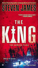 The King: The Bowers Files by Steven James (Paperback, 2013)