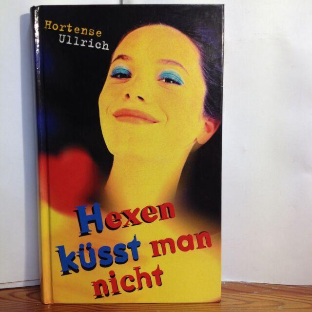 Hexen küsst man nicht - Hortense Ullrich