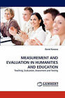 Measurement and Evaluation in Humanities and Education by Daniel W Kasomo (Paperback / softback, 2010)