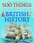 500 Things You Should Know About British History by Miles Kelly Publishing Ltd (Hardback, 2004)
