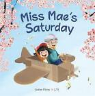 Miss Mae's Saturday by Justine Flynn (Paperback, 2016)