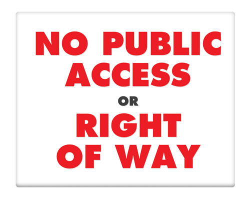 """No Public Access or Right of Way 8x10/"""" Metal Sign Property Business Home #26"""