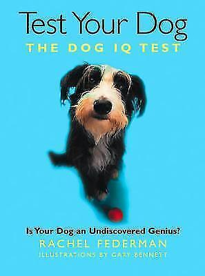 Test Your Dog: Is Your Dog an Undiscovered Genius? by Rachel Federman...