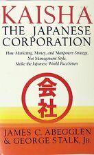 Kaisha, the Japanese Corporation : How Marketing, Money, and Manpower Strategy,