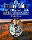 Country Editor: Henry Beetle Hough and the Vineyard Gazette by Phyllis Meras (Paperback / softback, 2006)