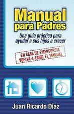 Manual para Padres : En Caso de Emergencia, Vuelva a Abrir el Manual by Juan...