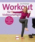 Workout für Vielbeschäftigte von Jutta Preisinger (2012, Taschenbuch)