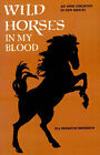 Wild Horses in My Blood by Eva Pendleton Henderson (Paperback / softback, 2001)