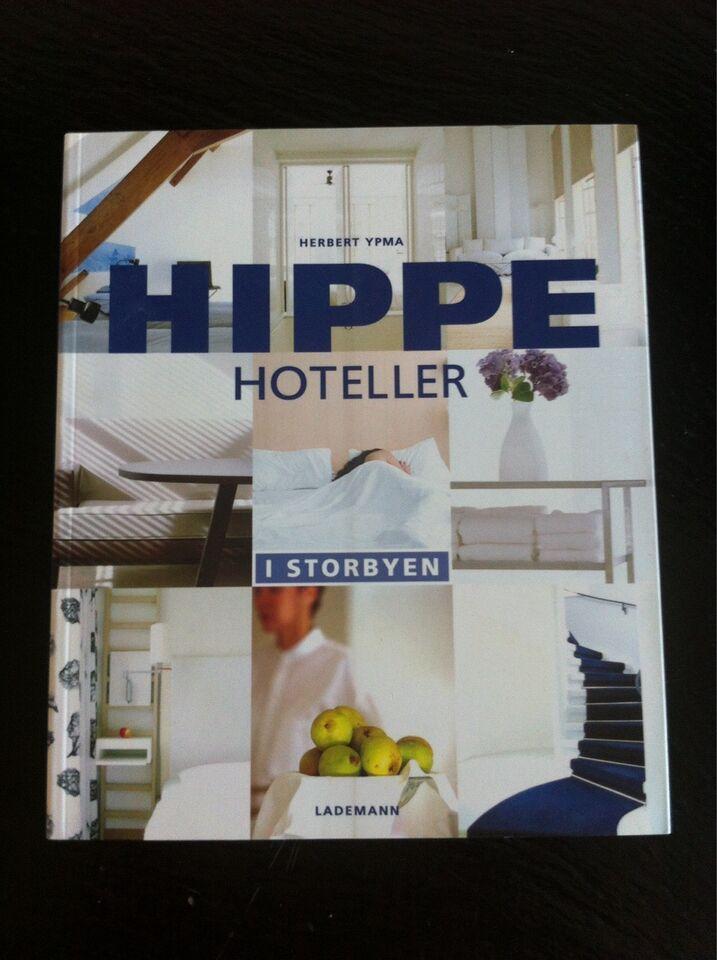 HIPPE Hoteller i storbyen, Herbert Ypma, emne: rejsebøger