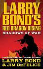 Shadows of War by Jim DeFelice, Larry Bond (Paperback / softback)