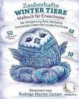 Malbuch Fur Erwachsene: Zauberhafte Winter Tiere Der Entspannung, Ruhe, Meditation, Achtsamkeit, Kreativitat Und Des Anti Stress by Relaxation4 Me (Paperback / softback, 2016)