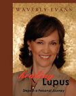 Healing Lupus: Steps in a Personal Journey by Waverly Evans (Paperback / softback, 2008)