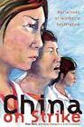 China on Strike: Narratives of Worker's Resistance by Zhongjin Li, Eli Friedman (Paperback, 2016)