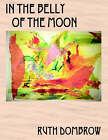 In the Belly of the Moon by Ruth Dombrow (Paperback / softback, 2005)