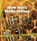 How Bees Make Honey by Louise Spilsbury (Paperback, 2011)