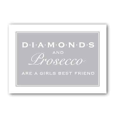 Diamonds & Prosecco Are A Girls Best Friend Print,Sign, Mothers Day