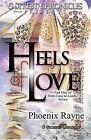 Heels of Love by Phoenix Rayne (Paperback / softback, 2013)