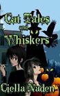 Cat Tales and Whiskers: A Young Adult Paranormal Christian Novelette by Ciella Naden (Paperback / softback, 2013)
