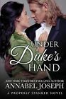 Under a Duke's Hand by Annabel Joseph (Paperback / softback, 2015)