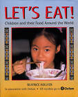 Let's Eat!: Children and Their Food Around the World by Oxfam, Beatrice Hollyer (Hardback, 2003)